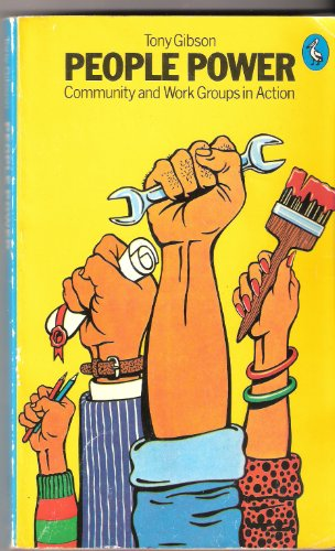 9780140221084: People Power: Community and Work Groups in Action (Pelican)
