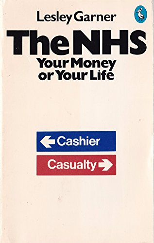 9780140221534: N.H.S.: Your Money or Your Life (Pelican)