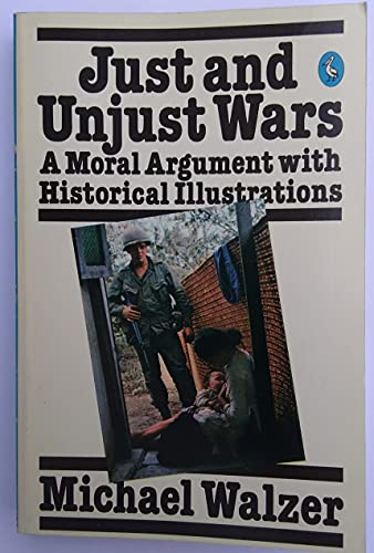 9780140221725: Just and Unjust Wars: A Moral Argument with Historical Illustrations (Pelican)