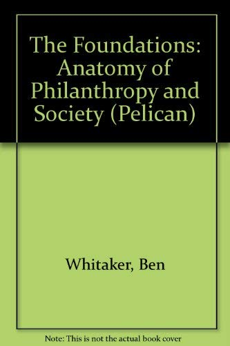9780140221770: The Foundations: Anatomy of Philanthropy and Society (Pelican)