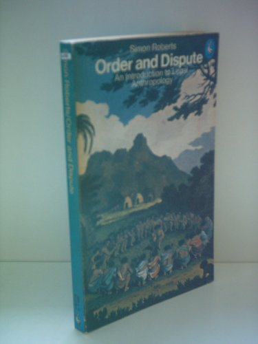9780140221787: Order And Dispute: An Introduction to Legal Anthropology (Pelican)