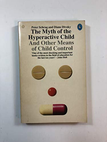 9780140221794: The Myth of the Hyperactive Child and Other Means of Child Control (Pelican)