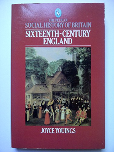 Sixteenth-Century England, the Pelican Social History of Britain