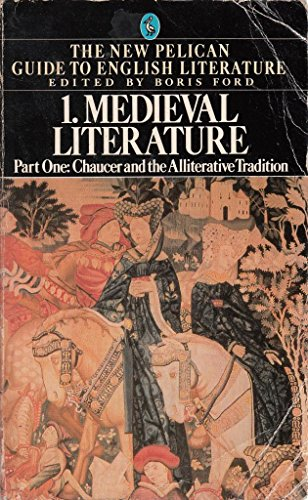 9780140222647: Medieval Literature: Chaucer and the Alliterative Tradition - With an Anthology of Medieval Poems and Drama (New Pelican Guide to English Literature)