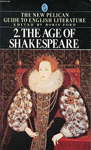 The New Pelican Guide to English Literature. 2: The Age of Shakespeare