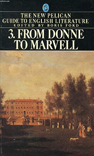 From Donne to Marvell (The New Pelican: Ford, B. (ed)