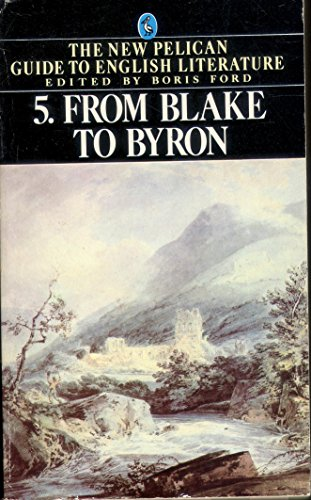 9780140222685: 005: From Blake to Byron (Guide to English Lit)