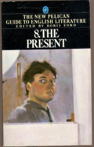 9780140222715: The Present: New Pelican Guide to English Literature: 008