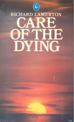 9780140222753: Care of the Dying (Pelican S.)