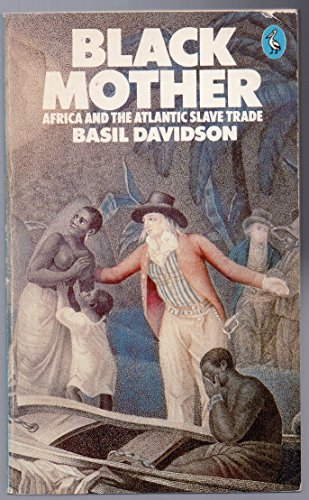 9780140222784: Black Mother: Africa and the Atlantic Slave Trade