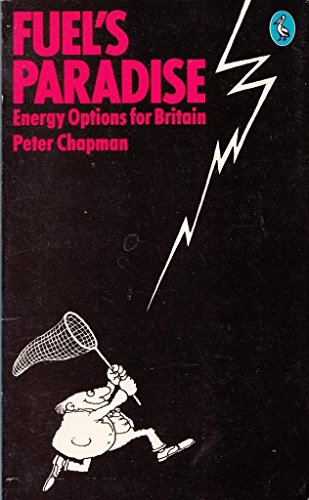 9780140222852: Fuel's Paradise: Energy Options for Britain (Pelican)