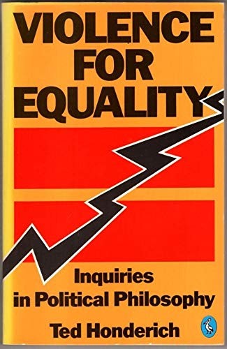 9780140222913: Violence for Equality: Inquiries in Political Philosophy (Pelican)