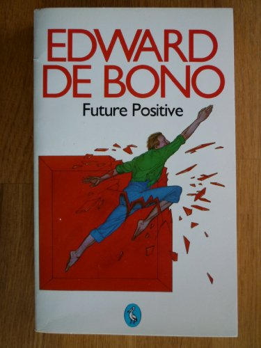 9780140222937: Future Positive: A Book for the Energetic Eighties (Pelican)