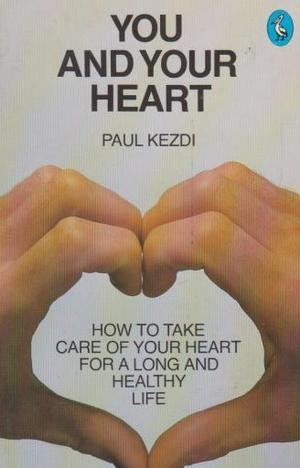 9780140222982: You and Your Heart: How to Take Care of Your Heart for a Long Healthy Life (Pelican)