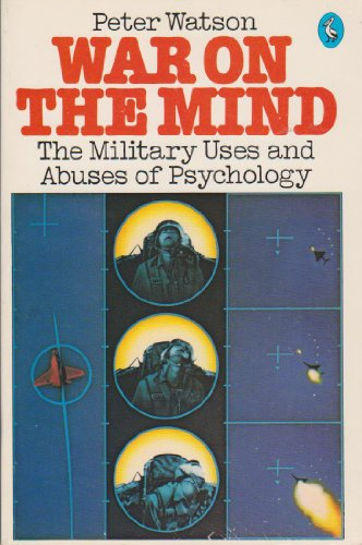 9780140223002: War on the Mind: Military Uses and Abuses of Psychology (Pelican)