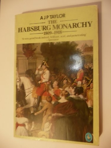9780140223040: The Hapsburg Monarchy, 1809-1918 (Pelican)