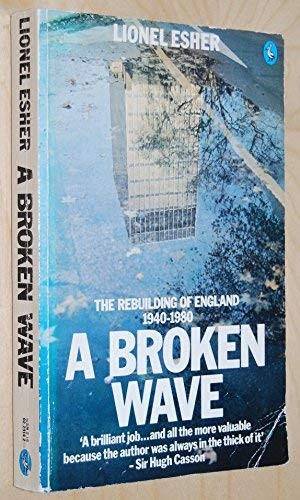 9780140223149: A Broken Wave: the Rebuilding of England, 1940-1980: Rebuilding of England, 1940-80 (Pelican)