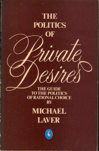 9780140223163: The Politics of Private Desires