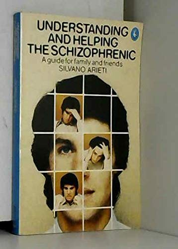 9780140223286: UNDERSTANDING AND HELPING THE SCHIZOPHRENIC: A GUIDE FOR FAMILY AND FRIENDS (A PELICAN BOOK)