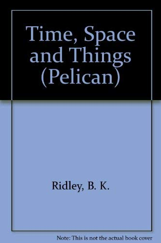 9780140223323: Time, Space and Things (Pelican)