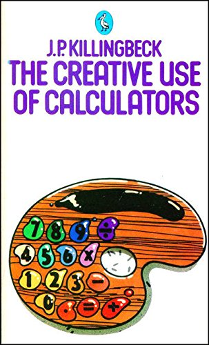 9780140223361: The Creative Use of Calculators (Pelican)