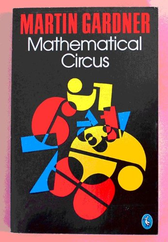 9780140223552: 'MATHEMATICAL CIRCUS: MORE GAMES, PUZZLES, PARADOXES AND OTHER MATHEMATICAL ENTERTAINMENTS FROM ''SCIENTIFIC AMERICAN'' (PELICAN)'
