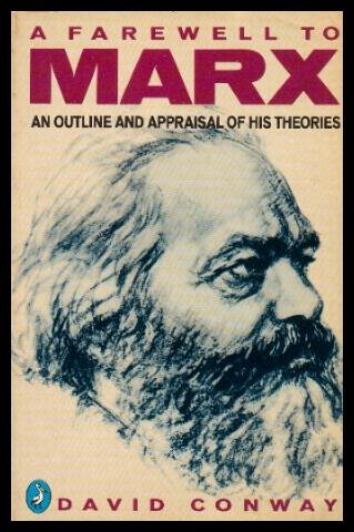 Farewell to Marx: An Outline and Appraisal of His Theories (Pelican): Conway, David