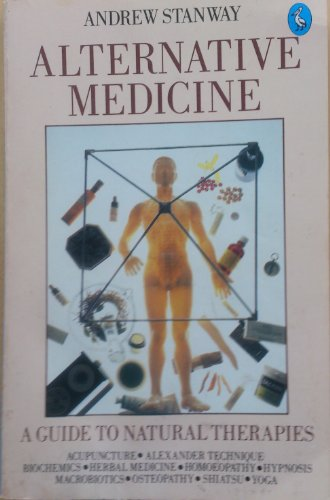 9780140223699: Alternative Medicine: Guide to Natural Therapies (Pelican)