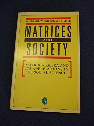 9780140223750: Matrices and Society: Matrix Algebra and Its Application in the Social Sciences (Pelican)