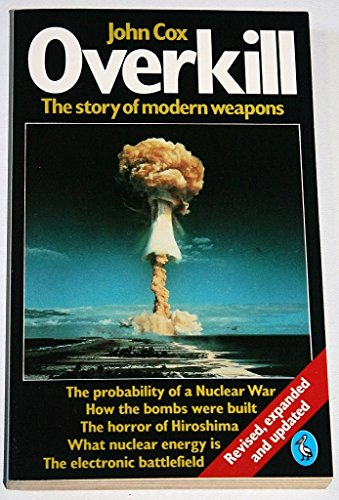 9780140223774: Overkill: The Story of Modern Weapons