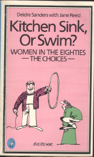 9780140224382: Kitchen Sink, or Swim?: Women in the Eighties - The Choices (Pelican)