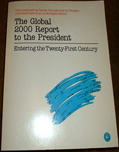 9780140224412: The Global 2000 Report to the President of the United States: The Summary Report - With Environment Projections and the Government's Global Model v. 1: Entering the 21st Century (Pelican)