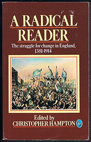 9780140224443: A Radical Reader: The Struggle for Change in England, 1381-1914 (A Pelican book)