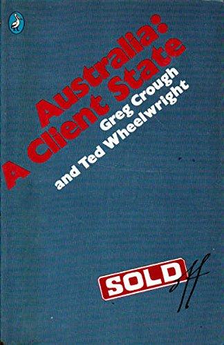 9780140224467: Australia: The Client State (Pelican books)