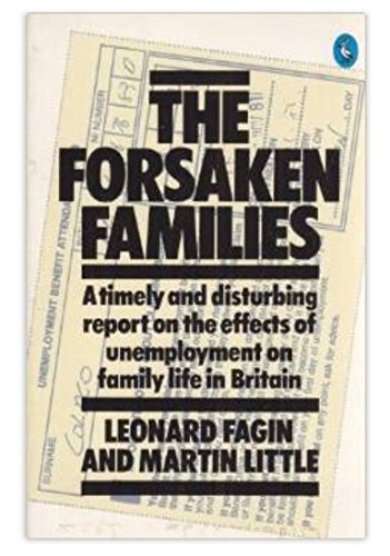 9780140224689: The Forsaken Families: Effects of Unemployment on Family Life (Pelican)