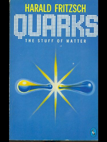 9780140224702: Quarks: The Stuff of Matter (Pelican)