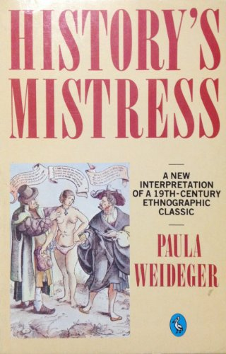 9780140224870: History's Mistress: A New Interpretation of a 19th Century Ethnographic Classic - Ploss & Bartels's