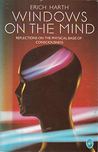 9780140225037: Windows on the Mind: Reflections on the Physical Basis of Consciousness (Pelican)