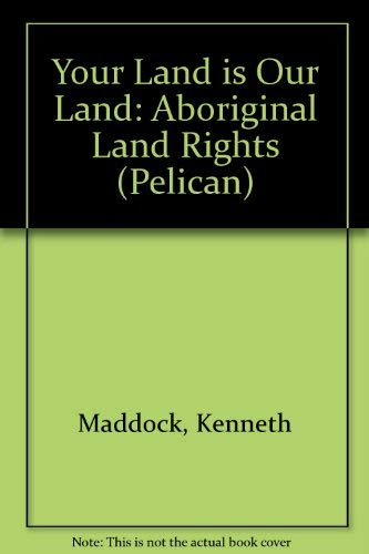9780140225051: Your Land is Our Land: Aboriginal Land Rights (Pelican)