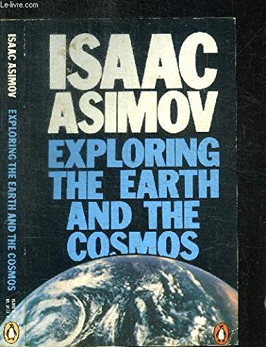 Exploring the Earth And the Cosmos: The: Asimov, Isaac