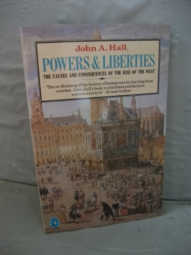 9780140225211: Powers and Liberties: The Causes and Consequences of the Rise of the West (Pelican)