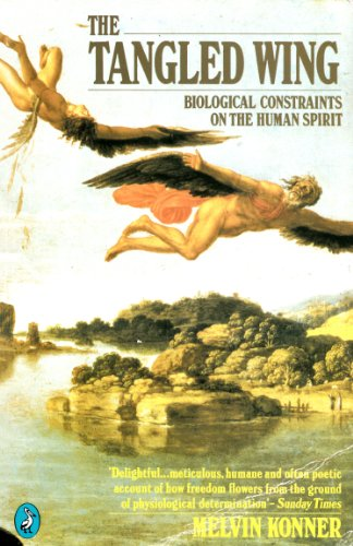 9780140225266: The Tangled Wing: Biological Constraints on the Human Spirit (Pelican)