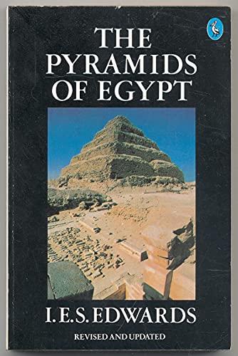 The Pyramids of Egypt (A Pelican book): Edwards, I. E.