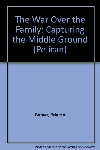 9780140225549: The War Over the Family: Capturing the Middle Ground