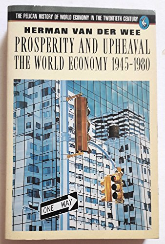 9780140225808: Prosperity and Upheaval: World Economy, 1945-80 (Pelican History of World Economics in 20th Century)