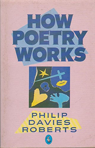 9780140225846: How Poetry Works: The Elements of English Poetry (Pelican)