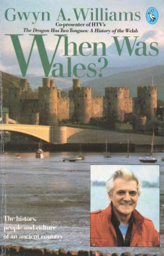 9780140225891: When Was Wales: A History Of The Welsh (Pelican)