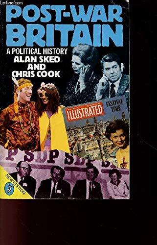 Post-war Britain: A Political History (Pelican): Sked, Alan, Cook,
