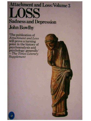 9780140226072: 03 Attachment And Loss: Loss Sadness And Depression (Pelican) (v. 3)