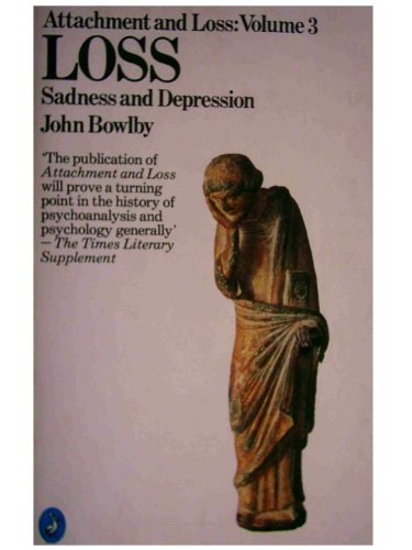 9780140226072: Attachment and Loss: Loss - Sadness and Depression v. 3 (Pelican)